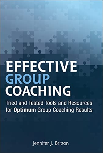 9780470738542: Effective Group Coaching: Tried and Tested Tools and Resources for Optimum Coaching Results