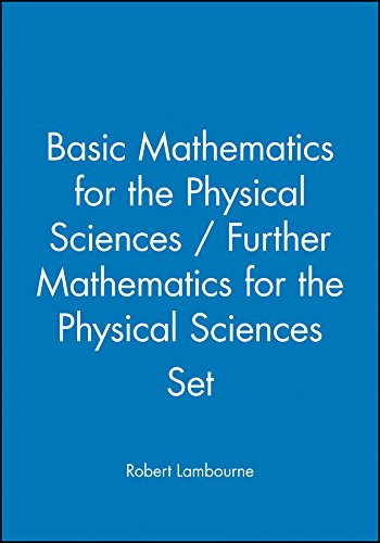 9780470741313: Basic Mathematics for the Physical Sciences: AND Further Mathematics for the Physical Sciences