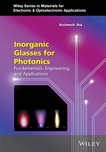 9780470741702: Inorganic Glasses for Photonics: Fundamentals, Engineering, and Applications (Wiley Series in Materials for Electronic & Optoelectronic Applications)