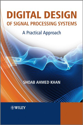 9780470741832: Digital Design of Signal Processing Systems: A Practical Approach