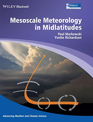 9780470742136: Mesoscale Meteorology in Midlatitudes (Advancing Weather and Climate Science)