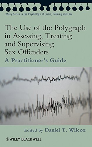 9780470742235: The Use of the Polygraph in Assessing, Treating and Supervising Sex Offenders: A Practitioner's Guide