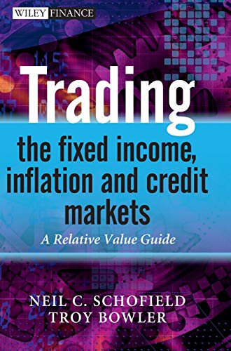 9780470742297: Trading the Fixed Income, Inflation and Credit Markets: A Relative Value Guide