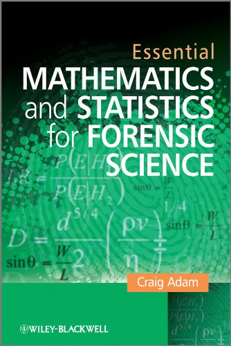 9780470742525: Essential Mathematics and Statistics for Forensic Science