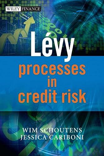 Levy Processes in Credit Risk (Hardback): Wim Schoutens, Jessica Cariboni