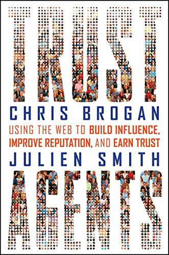 9780470743089: Trust Agents: Using the Web to Build Influence, Improve Reputation, and Earn Trust