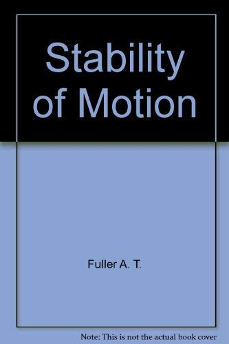 Stability of Motion Fuller A. T.; Fuller Anthony Thomas and Routh Edward John
