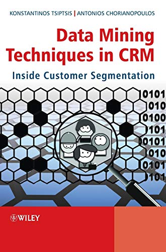 9780470743973: Data Mining Techniques in CRM: Inside Customer Segmentation