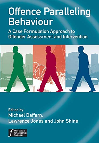 9780470744475: Offence Paralleling Behaviour: A Case Formulation Approach to Offender Assessment and Intervention (Wiley Series in Forensic Clinical Psychology)