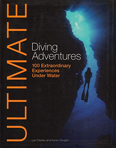 9780470744925: Ultimate Diving Adventures: 100 Extraordinary Experiences Under Water (Ultimate Adventures)