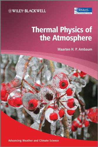 9780470745151: Thermal Physics of the Atmosphere (Advancing Weather and Climate Science)