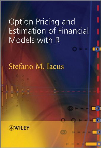 9780470745847: Option Pricing and Estimation of Financial Models with R