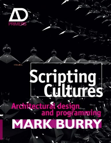 9780470746424: Scripting Cultures: Architectural Design and Programming