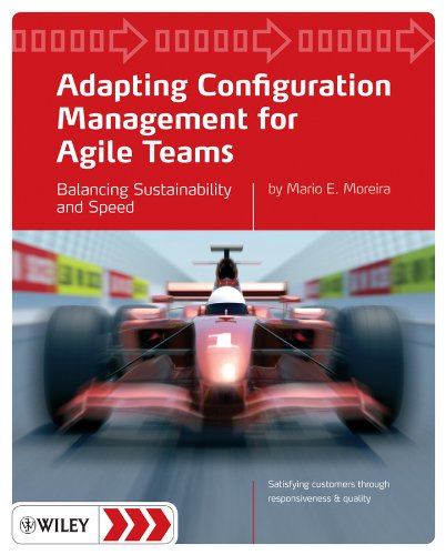 9780470746639: Adapting Configuration Management for Agile Teams: Balancing Sustainability and Speed