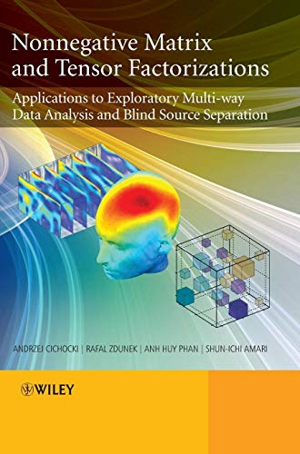 9780470746660: Nonnegative Matrix and Tensor Factorizations: Applications to Exploratory Multi-Way Data Analysis and Blind Source Separation