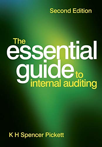 The Essential Guide to Internal Auditing: Pickett, K. H.