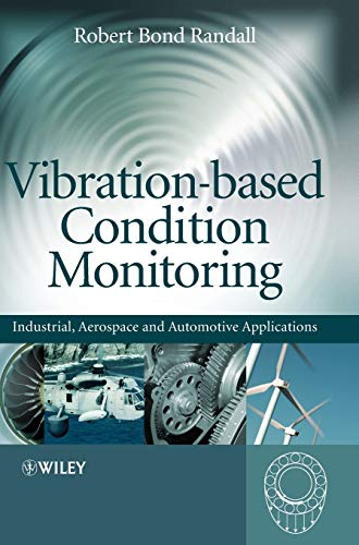 9780470747858: Vibration-based Condition Monitoring: Industrial, Aerospace and Automotive Applications