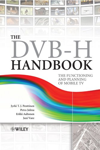The DVB-H Handbook: The Functioning and Planning: Jyrki Penttinen (Nokia