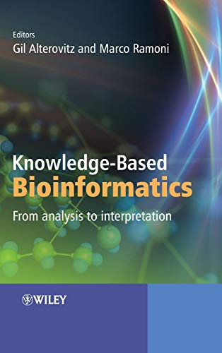 9780470748312: Knowledge-Based Bioinformatics: From analysis to interpretation