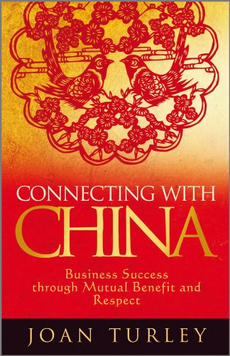 9780470748411: Connecting with China: Business Success through Mutual Benefit and Respect