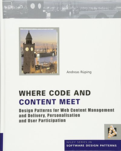 9780470748459: Where Code and Content Meet: Design Patterns for Web Content Management and Delivery, Personalisation and User Participation (Wiley Software Patterns Series)