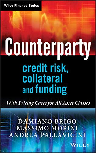 9780470748466: Counterparty Credit Risk, Collateral and Funding: With Pricing Cases for All Asset Classes