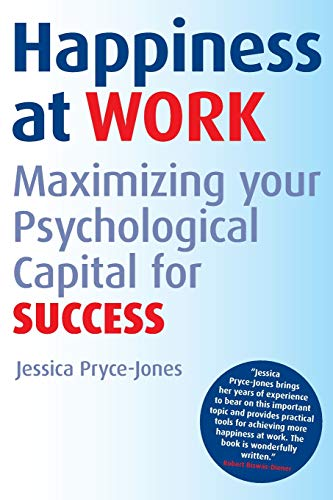 9780470749463: Happiness at Work: Maximizing Your Psychological Capital for Success