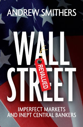 9780470750056: Wall Street Revalued: Imperfect Markets and Inept Central Bankers