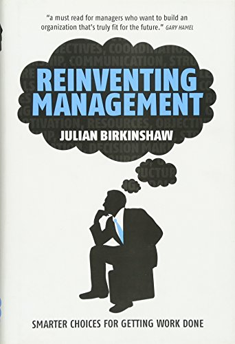 9780470750117: Reinventing Management: Smarter Choices for Getting Work Done