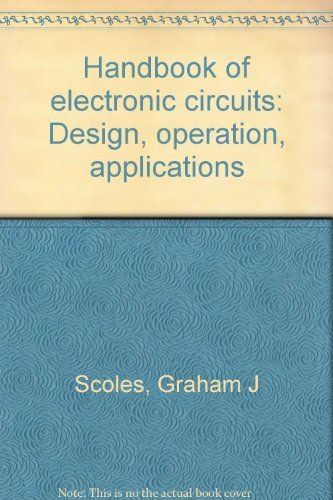 9780470767153: Handbook of electronic circuits: Design, operation, applications