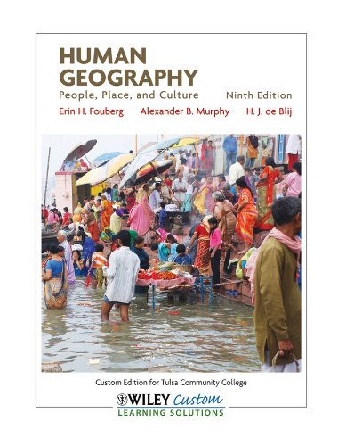 9780470767283: Human Geography: People, Place, and Culture 9th Edition (Wiley Custom Learning Solutions: Custom Edition for TCC, Ninth Edition)