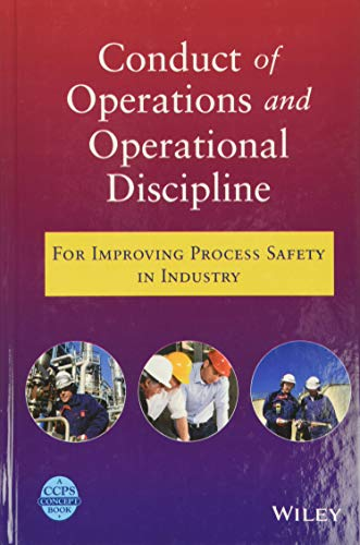 9780470767719: Conduct of Operations and Operational Discipline: For Improving Process Safety in Industry