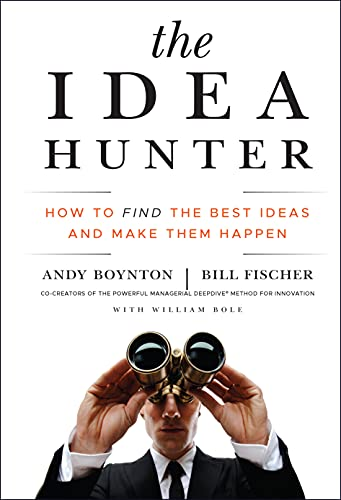 9780470767764: The Idea Hunter: How to Find the Best Ideas and Make them Happen