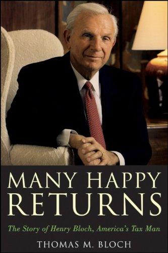Many Happy Returns: The Story of Henry: Bloch, Thomas M.