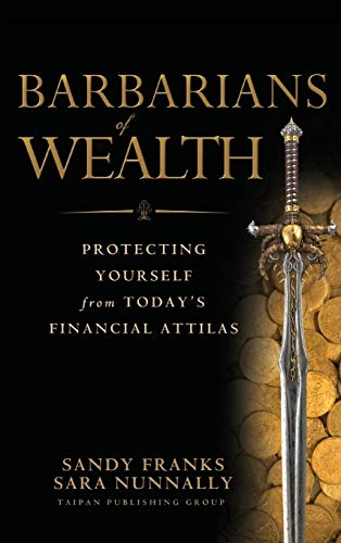 9780470768143: Barbarians of Wealth: Protecting Yourself from Today's Financial Attilas