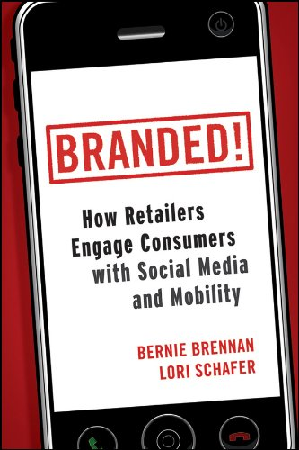 9780470768679: Branded!: How Retailers Engage Consumers with Social Media and Mobility