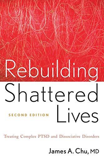 9780470768747: Rebuilding Shattered Lives Rebuilding Shattered Lives: Treating Complex Ptsd and Dissociative Disorders Treating Complex Ptsd and Dissociative Disorde