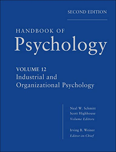 Handbook of Psychology, Industrial and Organizational Psychology (Volume 12): Weiner, Irving B.; ...
