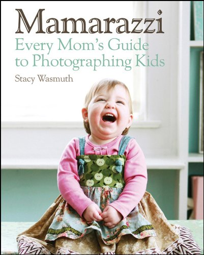 9780470769102: Mamarazzi: Every Mom's Guide to Photographing Kids
