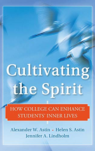 9780470769331: Cultivating the Spirit: How College Can Enhance Students' Inner Lives
