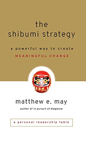 9780470769508: The Shibumi Strategy: A Powerful Way to Create Meaningful Change