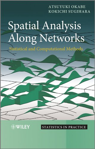 9780470770818: Spatial Analysis Along Networks: Statistical and Computational Methods