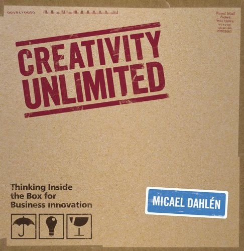 9780470770849: Creativity Unlimited: Thinking Inside the Box for Business Innovation