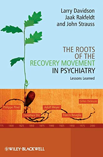 The Roots of the Recovery Movement in Psychiatry: Lessons Learned: Larry Davidson