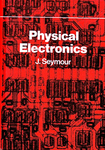 9780470778517: Physical electronics;: An introduction to the physics of electron devices