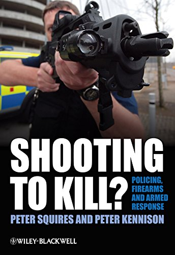 9780470779262: Shooting to Kill: Policing, Firearms and Armed Response