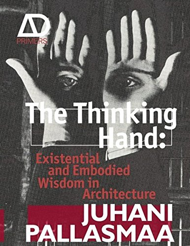 9780470779286: The Thinking Hand: Existential and Embodied Wisdom in Architecture