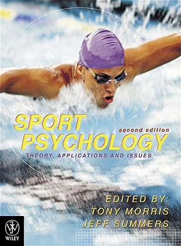 Sport Psychology: Theories, Applications and Issues: Morris, Tony, Summers,