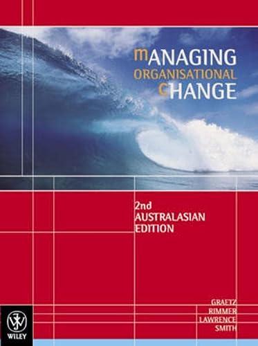 Managing Organisational Change: Graetz, Fiona, Rimmer,