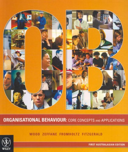 9780470809518: Organisational Behaviour: Core Concepts and Applications